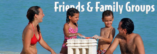 Friends Family Groups Cancun Isla Mujeres Riviera Maya Vallarta Grand Cayman